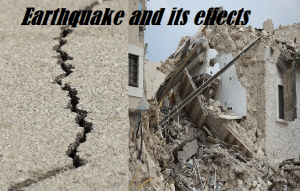 Earthquake and its effects